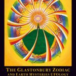 New Book: The Glastonbury Zodiac & Earth Mysteries UFOlogy.